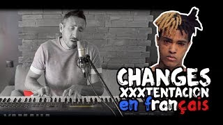 XXXTentacion - Changes (traduction en francais) COVER Frank Cotty
