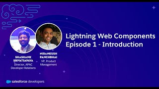Lightning Web Components - Episode 1: An Introduction