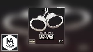 (£R) Hurricane - First Day Out The Feds #Exclusive #Audio