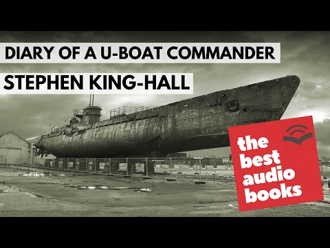 Diary of a U boat Commander by Stephen King-HALL - World War AudioBook - Historical AudioBook