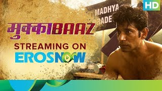 Transformation Of Vineet Singh | Mukkabaaz Full Movie Live On Eros Now
