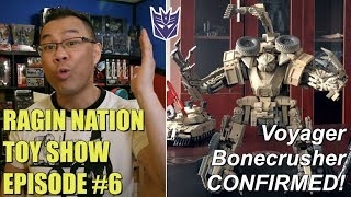 Voyager Class Bonecrusher CONFIRMED!! - [RAGIN NATION TOY SHOW #6]