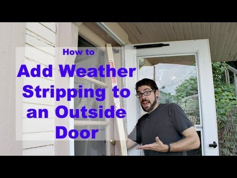 Weather Stripping an Outside Door -- by Home Repair Tutor
