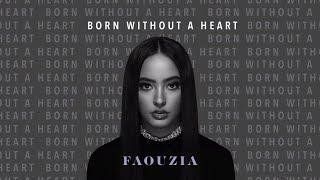 Faouzia - Born Without A Heart (Audio)