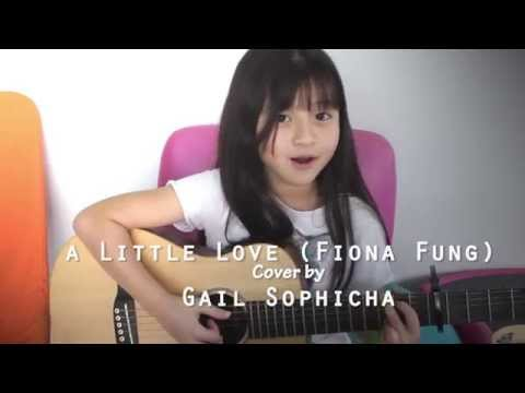 A little love - Fiona Fung - Guitar Acoustic Cover by Gail Sophicha 9 years old น้องเกล