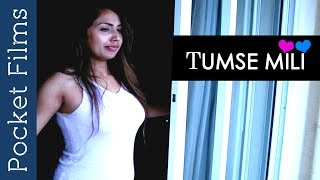 Hindi Romantic Short Film - Tumse Mili