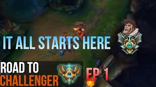 IT ALL STARTS HERE - Road To Challenger EP.1