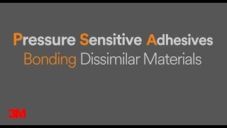 Bonding Dissimilar Materials using 3M™ Pressure Sensitive Adhesives