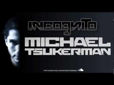 Michael Tsukerman - Incognito Episode 1