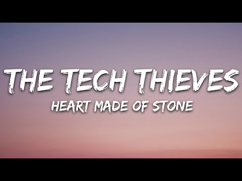 The Tech Thieves - Heart Made Of Stone