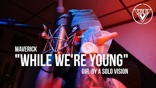 """Maverick - """"While We're Young"""" (Official Video) 
