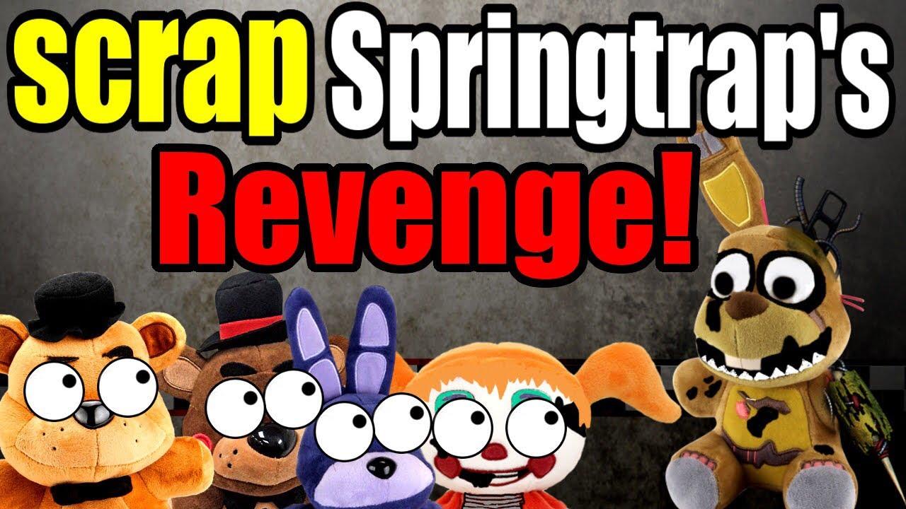 FNAF 6 Plush - ScrapTrap's Revenge! - Video - ViLOOK