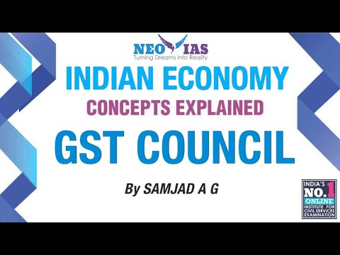 GST Council | Goods and Services Tax (GST) | Public Finance | Indian Economy | Part 3