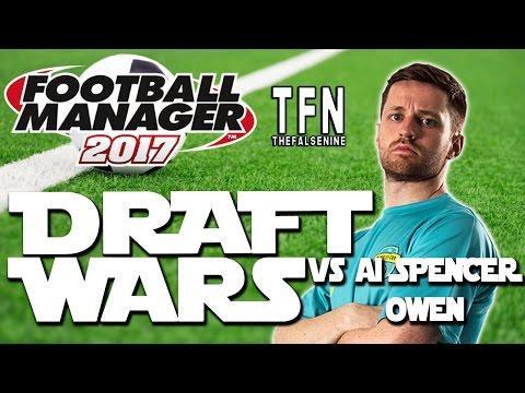 Football Manager 2017 | Draft Wars - vs AI Spencer Owen