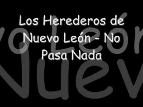 Los Herederos de Nuevo León - No Pasa Nada - YouTube - photo#40