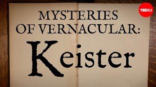 Mysteries of vernacular: Keister - Jessica Oreck and Rachael Teel