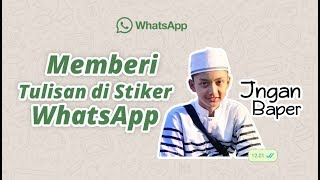 Download Video Tips...!!! Memberi tulisan di Saat membuat Stiker WhatsApp [Android Tricks] MP3 3GP MP4