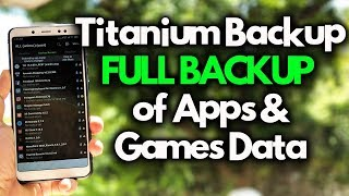 titanium Backup  Full BACKUP/RESTORE Apps and Games DATA 2018