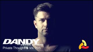 Dandy aka Peter Makto - Private ThoughTS vol. 005