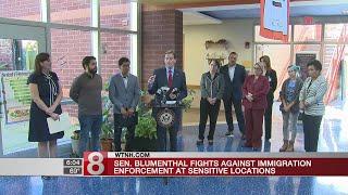 Sen. Blumenthal fights immigration enforcement at sensitive locations