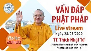 TT. Thích Nhật Từ trả lời vấn đáp Phật pháp online - Ngày 28 - 03 - 2020