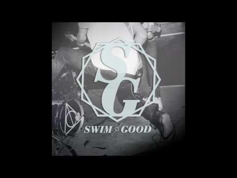 Swim Good - Swim Good 2014 FULL EP