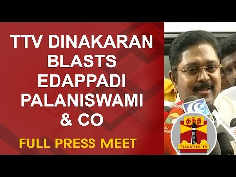TTV Dinakaran Blasts Edappadi Palaniswami & Co | Full Press Meet