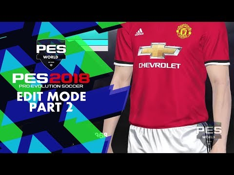 PES World PES 2018: Edit Mode Part 2 Team / Kit editing and Stadium Preview