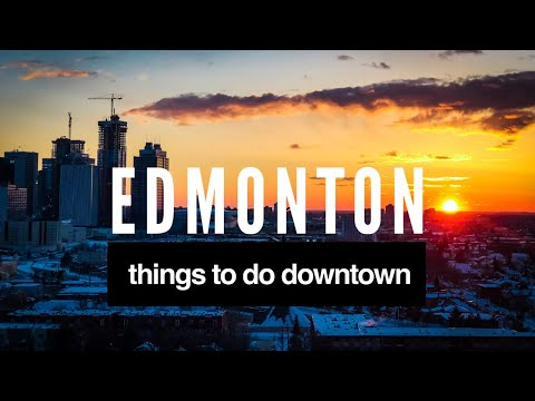 Things to do downtown edmonton at night