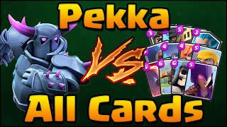 Clash Royale - Pekka vs All Cards! Pekka 1 on 1 against all cards in Clash Royale!