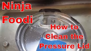 Ninja Foodi How to Clean the Pressure Lid the Right Way