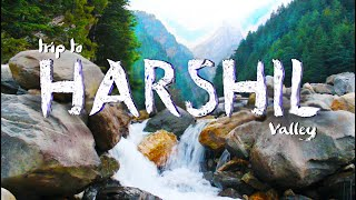 The Himalayan Paradise | Wonderful Trip To Harshil Valley