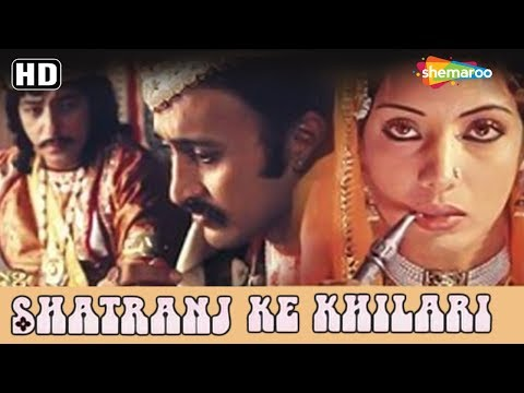 Shatranj Ke Khilari (1977) (HD) Hindi Full Movie| Sanjeev Kumar | Saeed Jaffrey |Shabana Azmi