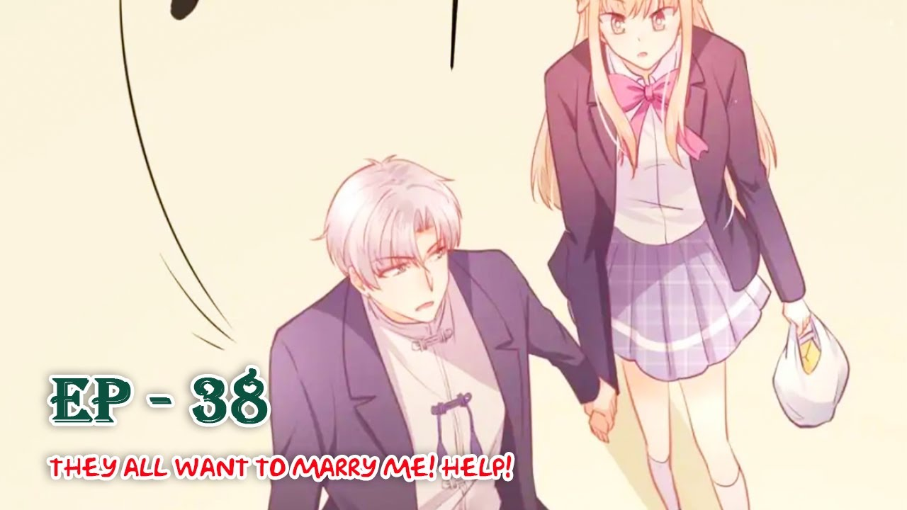 Download They All Want to Marry Me! Help!   l  Ep 38