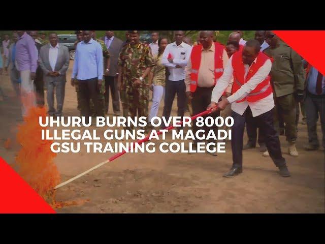 President Uhuru burns over 8000 illegal firearms at Magadi GSU training college