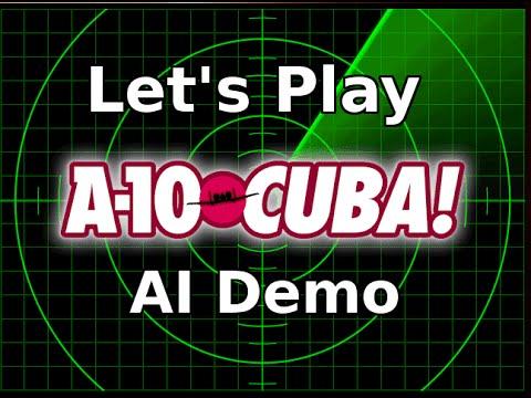 A-10 Cuba! AI Demo - Let's Play