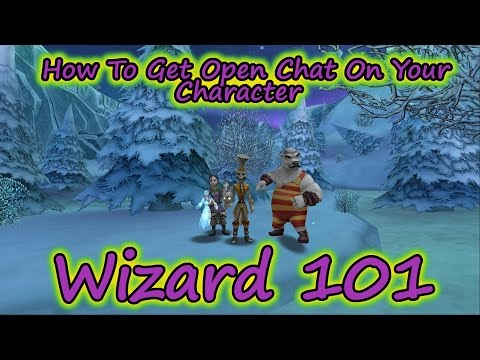 Wizard101 The Best Ways To Get Open Chat For Your Wizard Or Account