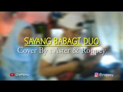 LAGU MINANG-SAYANG BABAGI DUO (Cover by Aster & Roppey)