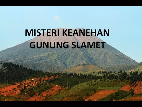 Misteri Keanehan Gunung Slamet