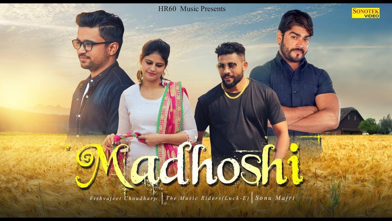 Madhoshi   Sonu Majri, Soni Raman, Vishvajeet Choudhary   Latest Haryanvi Songs Haryanavi 2019