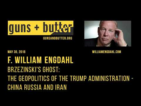 F. William Engdahl | Brzezinski's Ghost: The Geopolitics of the Trump Administration