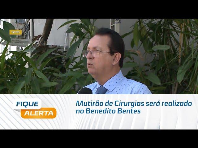 Mutirão de Cirurgias será realizado no Benedito Bentes