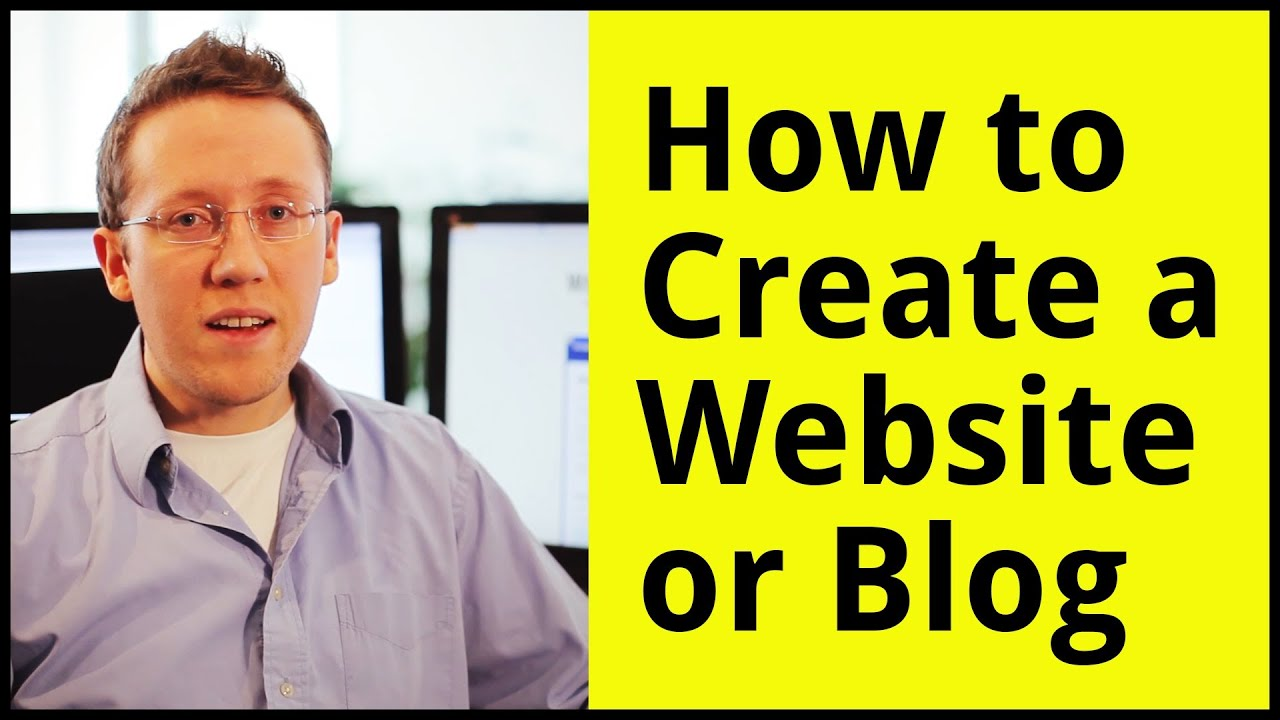 How To Create A Website Or Blog -- A Step-By-Step Guide for Beginners