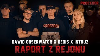 Dawid Obserwator x Dedis x Intruz - Raport z rejonu