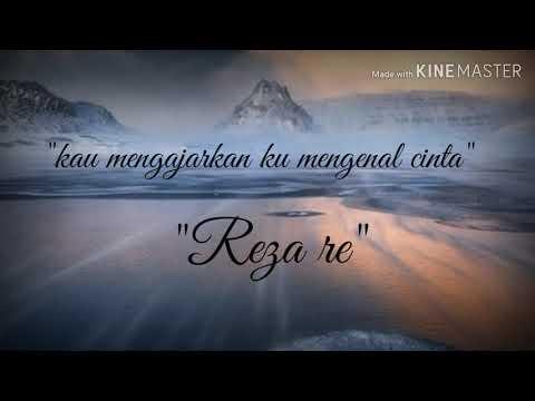 """kau-mengajarkan-ku-mengenal-cinta""""reza-re"""""""