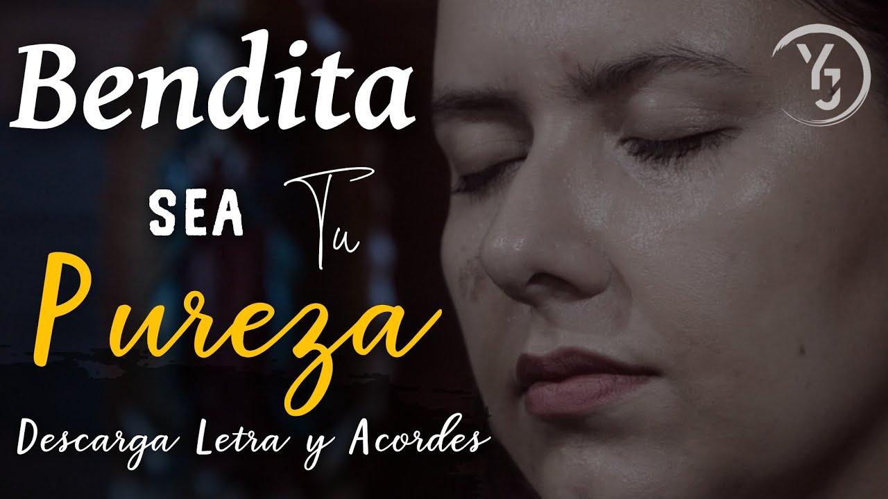 Bendita sea tu Pureza, Letra y Acordes - (YULI Y JOSH) - MÚSICA CATÓLICA