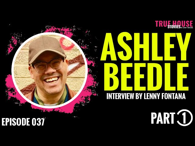 Ashley Beedle interviewed by Lenny Fontana for True House Stories # 037 (Part 1)