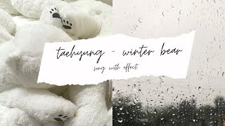winter bear by taehyung but it's raining