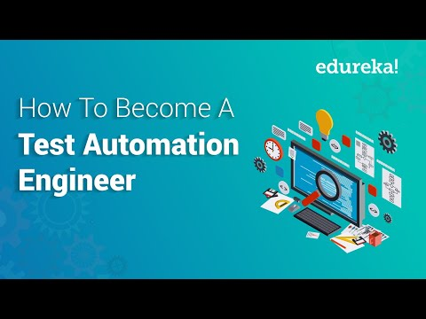 How To Become A Test Automation Engineer? | Test Automation Engineer Skills & Roles | Edureka