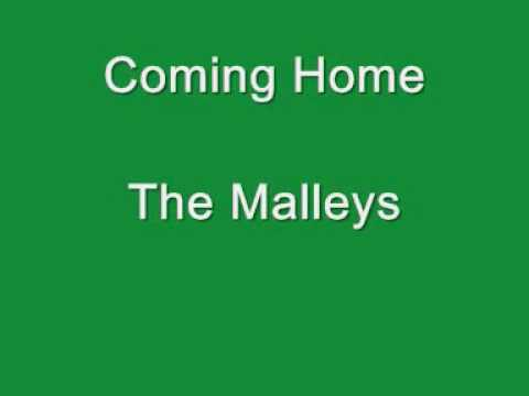 Coming home - the malleys
